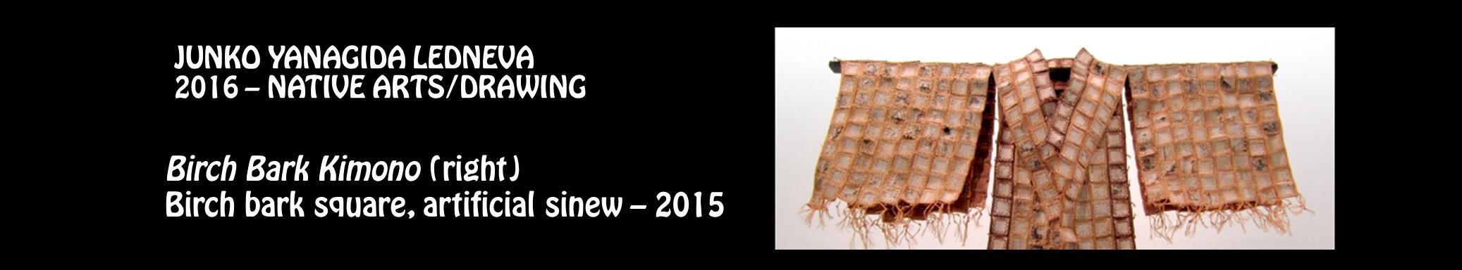 Junko Yanagida Ledneva 2016 - Native arts, drawing - Birch Bark Kimono, right - birch bark square, artificial sinew - 2015