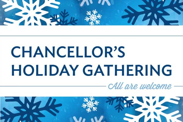 Graphic - the words Chancellor's Holiday Gathering with blue snowflakes
