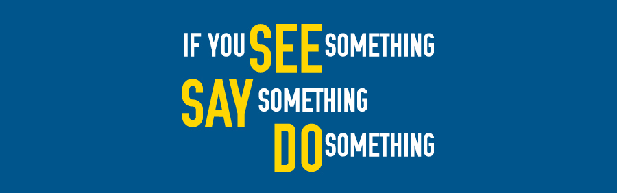 If you see something, say something, do something